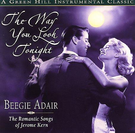 WAY YOU LOOK TONIGHT BY ADAIR,BEEGIE (CD)